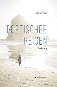 Zeh, E: Poetischer Reigen - Edwin Zeh  