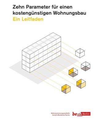 Zehn Parameter für einen kostengünstigen Wohnungsbau