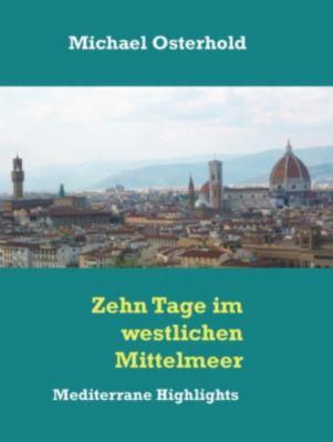 Zehn Tage im westlichen Mittelmeer - Mediterrane Highlights, Michael Osterhold