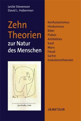 Zehn Theorien zur Natur des Menschen, Leslie Stevenson, David L. Haberman