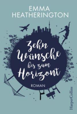 Zehn Wünsche bis zum Horizont, Emma Heatherington