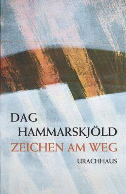 Zeichen am Weg - Dag Hammarskjöld |