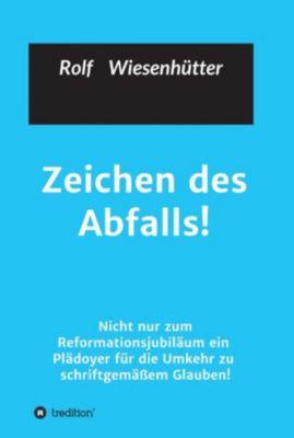 Zeichen des Abfalls!, Rolf Wiesenhuetter