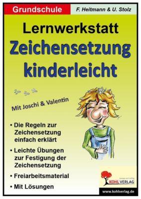 Zeichensetzung kinderleicht - Lernwerkstatt, Ulrike Stolz, Friedhelm Heitmann