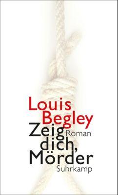 Zeig dich, Mörder, Louis Begley