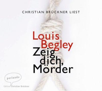 Zeig dich, Mörder, 6 Audio-CDs, Louis Begley