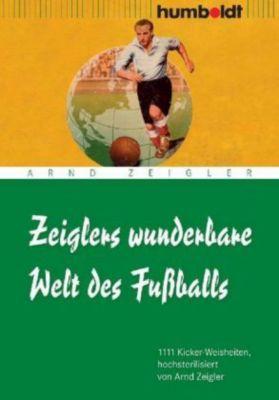 Zeiglers wunderbare Welt des Fußballs, Arnd Zeigler