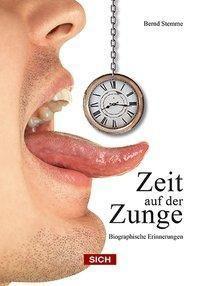 Zeit auf der Zunge - Bernd Stemme |