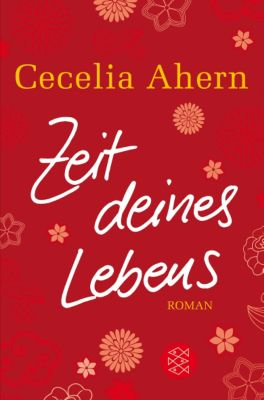 Zeit deines Lebens, Cecelia Ahern