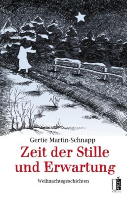 Zeit der Stille und Erwartung - Gertie Martin-Schnapp |