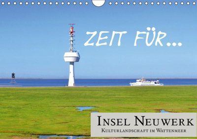 Zeit für... Insel Neuwerk - Kulturlandschaft im Wattenmeer (Wandkalender 2019 DIN A4 quer), Cora Klick