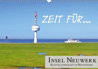 Zeit für... Insel Neuwerk - Kulturlandschaft im Wattenmeer (Wandkalender 2019 DIN A3 quer), Cora Klick