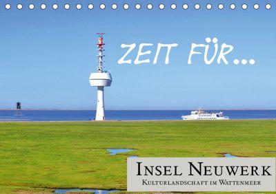 Zeit für... Insel Neuwerk - Kulturlandschaft im Wattenmeer (Tischkalender 2019 DIN A5 quer), Cora Klick