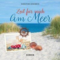 Zeit für mich am Meer - Dorothee Griesbeck |