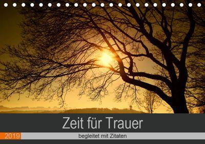 Zeit für Trauer - begleitet mit Zitaten (Tischkalender 2019 DIN A5 quer), Susan Michel