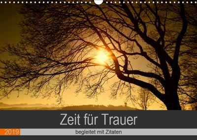 Zeit für Trauer - begleitet mit Zitaten (Wandkalender 2019 DIN A3 quer), Susan Michel