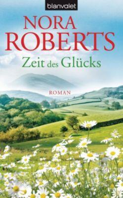 Zeit Trilogie Band 3: Zeit des Glücks, Nora Roberts