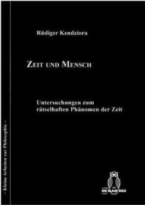 Zeit und Mensch - Rüdiger Kendziora |