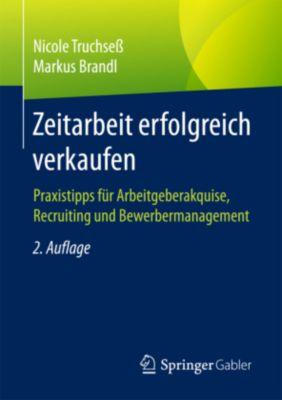 Zeitarbeit erfolgreich verkaufen, Nicole Truchseß, Markus Brandl