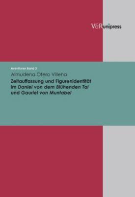 Zeitauffassung und Figurenidentität im Daniel von dem Blühenden Tal und Gauriel von Muntabel, Almudena Otero Villena