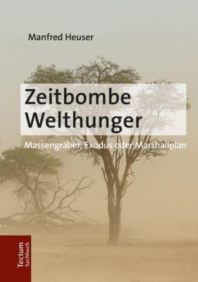 Zeitbombe Welthunger, Manfred Heuser