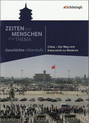 Zeiten und Menschen zum Thema: China - Der Weg vom Kaiserreich zur Moderne, Friedrich Wilhelm Bratvogel
