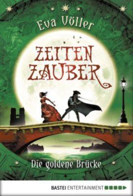 Zeitenzauber Band 2: Die goldene Brücke, Eva Völler
