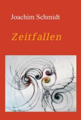 Zeitfallen, Joachim Schmidt