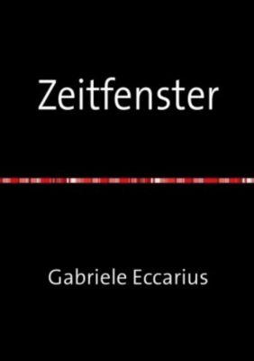 Zeitfenster - Gabriele Eccarius |