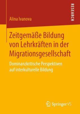 Zeitgemäße Bildung von Lehrkräften in der Migrationsgesellschaft - Alina Ivanova |