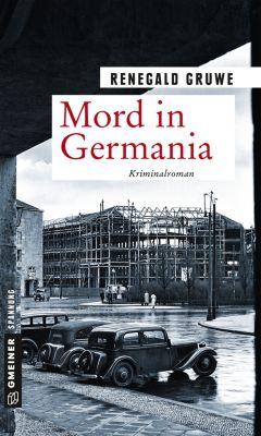 Zeitgeschichtliche Kriminalromane im GMEINER-Verlag: Mord in Germania, Renegald Gruwe