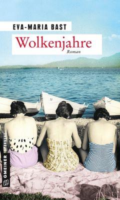 Zeitgeschichtliche Kriminalromane im GMEINER-Verlag: Wolkenjahre, Eva-Maria Bast