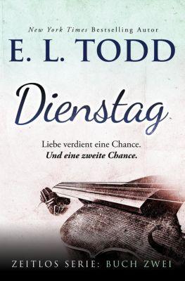 Zeitlos: Dienstag (Zeitlos, #2), E. L. Todd