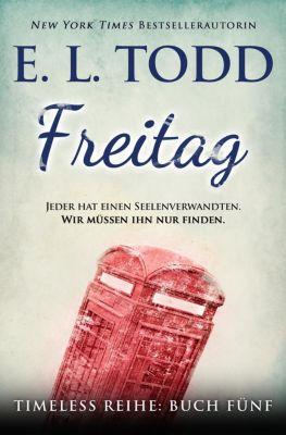Zeitlos: Freitag (Zeitlos, #5), E. L. Todd