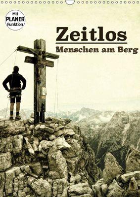 Zeitlos - Menschen am Berg (Wandkalender 2019 DIN A3 hoch), Georg Niederkofler