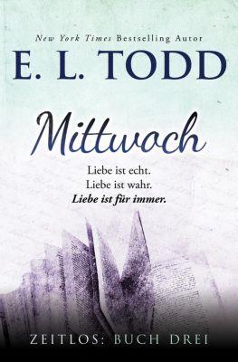 Zeitlos: Mittwoch (Zeitlos, #3), E. L. Todd
