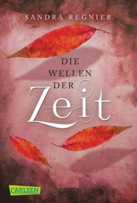 Zeitlos-Trilogie Band 2: Die Wellen der Zeit, Sandra Regnier