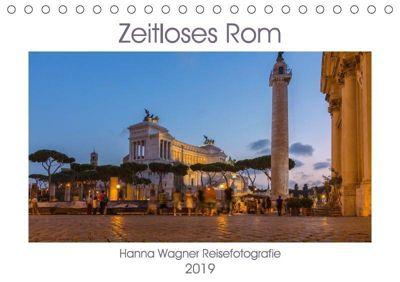 Zeitloses Rom (Tischkalender 2019 DIN A5 quer), Hanna Wagner