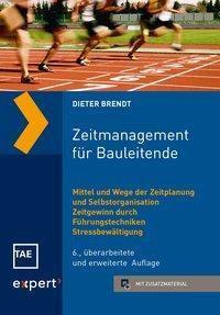 Zeitmanagement für Bauleitende - Dieter Brendt  