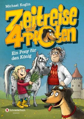 Zeitreise auf vier Pfoten - Ein Pony für den König, Michael Koglin