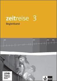 Zeitreise, Geschichte, Neue Ausgabe Hessen: Bd.3 Begleitband, m. CD-ROM