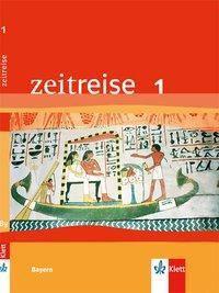 Zeitreise, Neubearbeitung für Bayern: Bd.1 Schülerbuch