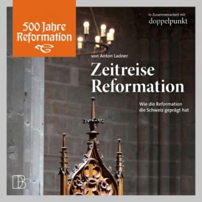 Zeitreise Reformation, Anton Ladner