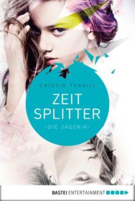 Zeitsplitter - Die Jägerin, Cristin Terrill