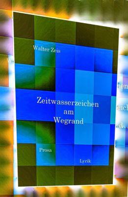 Zeitwasserzeichen am Wegrand, Walter Zeis