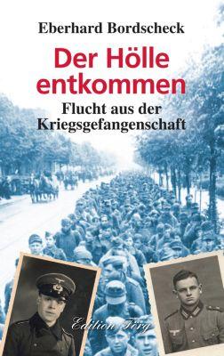 Zeitzeugen: Der Hölle entkommen - Flucht aus der Kriegsgefangenschaft, Eberhard Bordscheck