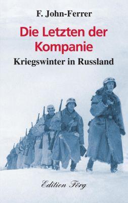 Zeitzeugen: Die Letzten der Kompanie - Kriegswinter in Russland, F. John-Ferrer
