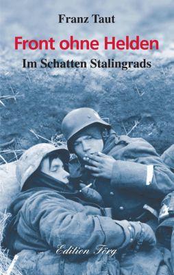 Zeitzeugen: Front ohne Helden - Im Schatten Stalingrads, Franz Taut