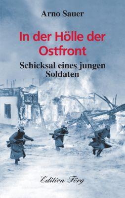 Zeitzeugen: In der Hölle der Ostfront, Arno Sauer