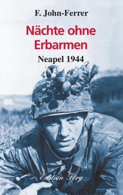 Zeitzeugen: Nächte ohne Erbarmen - Neapel 1944, F. John-Ferrer